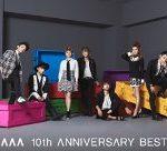 AAA 10周年記念ベストアルバム+新曲発売!